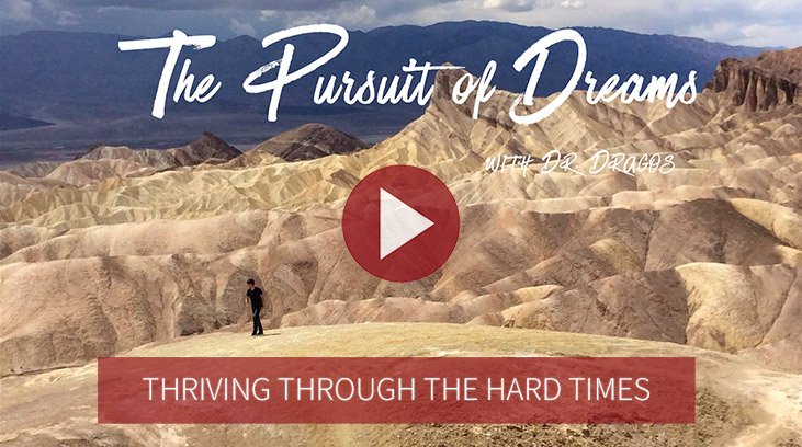 The Pursuit of Dreams Episode 4: Thriving Through the Hard Times